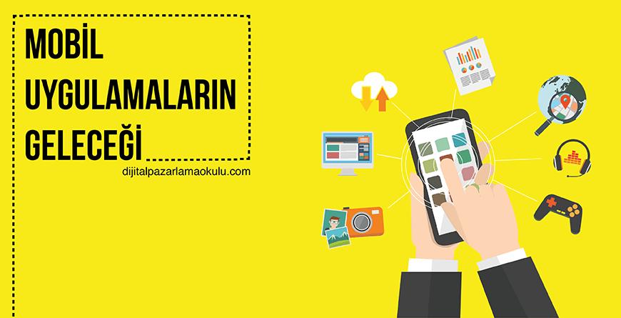 mobil uygulamaların geleceği