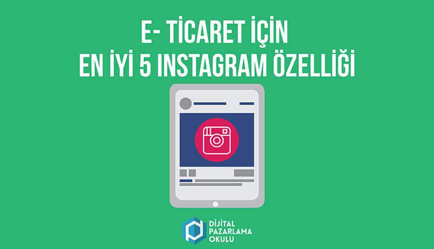 e-ticaret icin en iyi 5 instagram özelliği