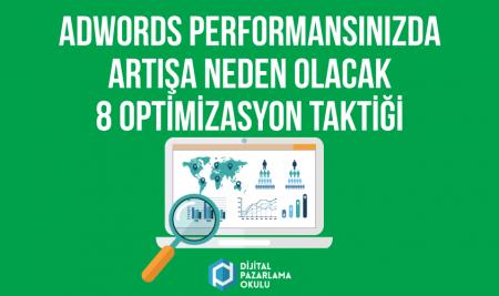 AdWords Performansınızda Artışa Neden Olacak 8 Optimizasyon Taktiği