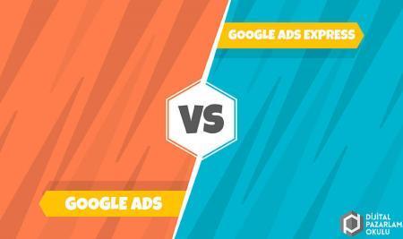 Google Ads ile Google Ads Express Arasındaki Farklar Nelerdir?