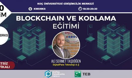 Koç Üniversitesi (KWORKS) – Blockchain ve Kodlama Eğitimi