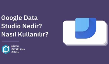 Google Data Studio Nedir?