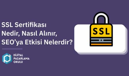 SSL Sertifikası Nedir, Nasıl Alınır, SEO'ya Etkisi Nelerdir?