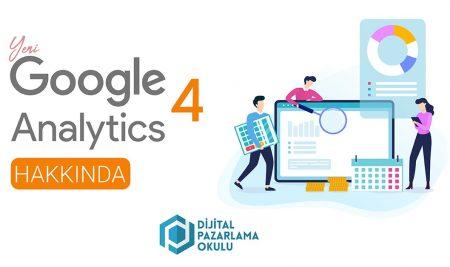 Google Analytics 4 Nedir ve Neden Google Analytics 4?