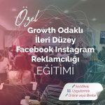 Özel Growth Odaklı İleri Düzey Facebook & Instagram Reklamcılığı Eğitimi