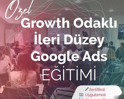 Özel Growth Odaklı İleri Düzey Google Ads Eğitimi